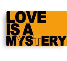 Love is a mystery Funny Geek Nerd Canvas Print