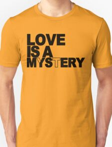 Love is a mystery Funny Geek Nerd T-Shirt