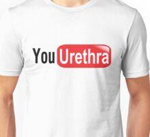 youUrethra Unisex T-Shirt