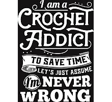 Crochetholic is the best Photographic Print