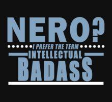 Nerd I Prefer The Term Intellectual Badass Funny Geek Nerd by fikzuleh
