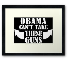 Obama Can't Take These Guns Funny Geek Nerd Framed Print