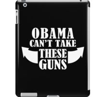 Obama Can't Take These Guns Funny Geek Nerd iPad Case/Skin