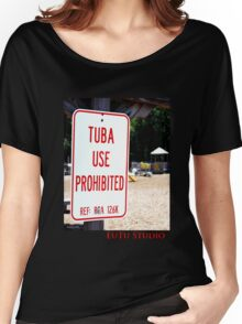 Tuba Use Prohibited Women's Relaxed Fit T-Shirt