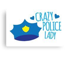 Crazy Police Lady Canvas Print