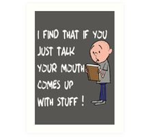 Karl Pilkington - Quote Art Print