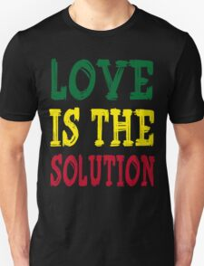 LOVE IS THE SOLUTION Unisex T-Shirt