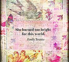 BRONTE QUOTE She burned too bright for this world  by goldenslipper