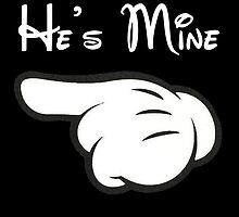He's Mine by birthdaytees
