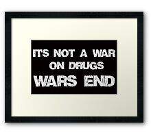 It's Not A War On Drugs, Wars End Framed Print