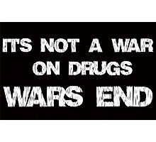 It's Not A War On Drugs, Wars End Photographic Print