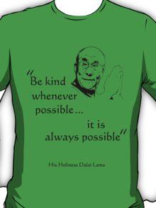 Be Kind: Dalai Lama (on light) T-Shirt