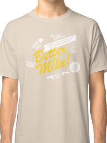 Better like Mike V02 Bumble version Classic T-Shirt