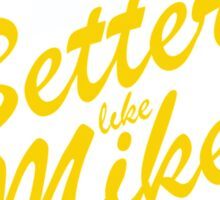 Better like Mike V02 Bumble version Sticker