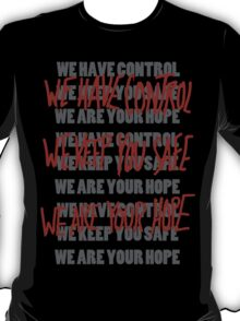 WE ARE IN CONTROL! T-Shirt