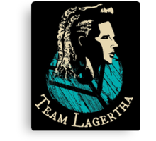 Team Lagertha - Vikings Canvas Print