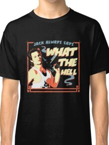 What The Hell Classic T-Shirt