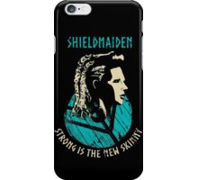 Shieldmaiden - Strong is the new skinny iPhone Case/Skin
