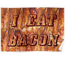I Eat Bacon Poster