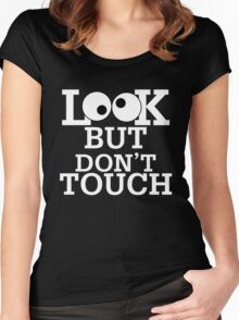 Look But Dont Touch Women's Fitted Scoop T-Shirt