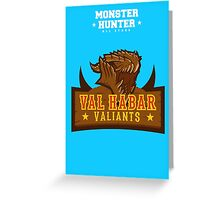 Monster Hunter All Stars - Val Habar Valiants Greeting Card