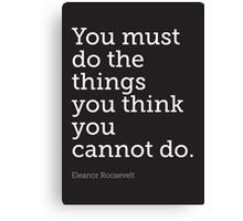 You must do... Canvas Print