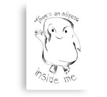 adipose doctor who Canvas Print