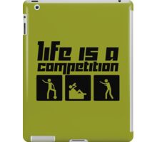 Life is a Competition iPad Case/Skin