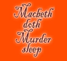 MACBETH, Macbeth doth Murder sleep, Shakespeare, Play, Theater T-Shirt