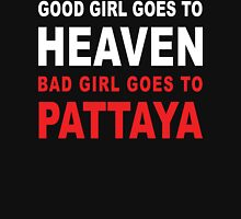 GOOD GIRL GOES TO HEAVEN BAD GIRL GOES TO PATTAYA Womens Fitted T-Shirt