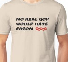 God Loves Bacon (or at least, he should!) Unisex T-Shirt