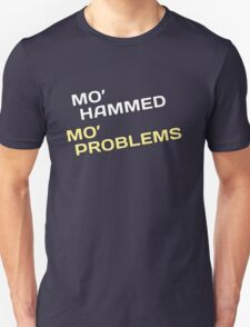 Mo' Hammed Mo' Problems T-Shirt