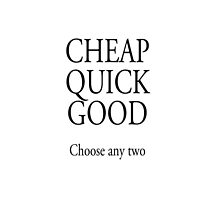 BUSINESS, CHEAP QUICK GOOD, Self employed, choose any two in business by TOM HILL - Designer