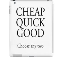 TRADESMAN, BUSINESS, CHEAP QUICK GOOD, Self employed, choose any two in business iPad Case/Skin