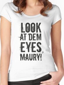 look at dem eyes, maury! II Women's Fitted Scoop T-Shirt