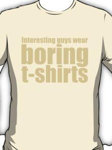 Boring T shirt T-Shirt