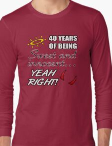 Cute 40th Birthday Humor Long Sleeve T-Shirt