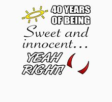 Cute 40th Birthday Humor Womens Fitted T-Shirt