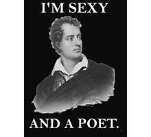 I'm Sexy And a Poet Photographic Print