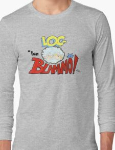 Log from Blammo Long Sleeve T-Shirt