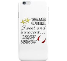 Cute 75th Birthday Humor iPhone Case/Skin