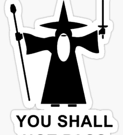 You Shall Not Pass Sticker