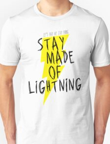 Stay Made of Lightning Unisex T-Shirt