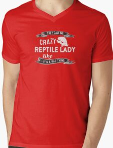 They Call Me Crazy Reptile Lady Like It's A Bad Thing Mens V-Neck T-Shirt