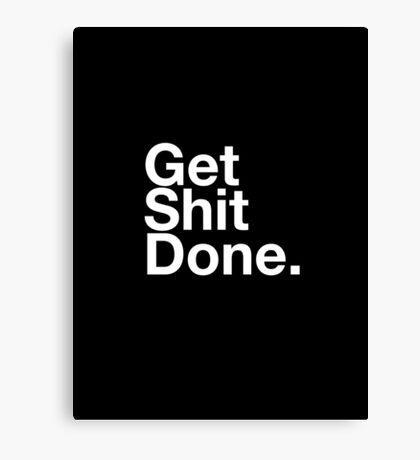 "T-Shirt ""Get shit done"" Canvas Print"