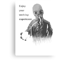 Enjoy Your Workday Experience  Canvas Print