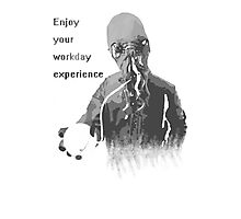 Enjoy Your Workday Experience  Photographic Print