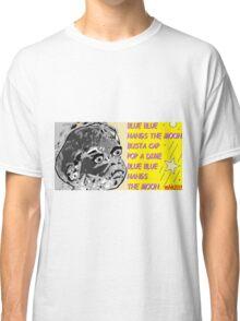 whoop whoop whoop-de-doo n lah-di-dah 1 Classic T-Shirt