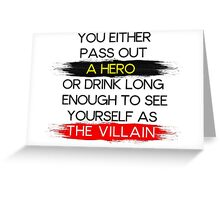 Are You A Hero or The Villain?  Greeting Card