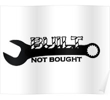 BUILT NOT BOUGHT Poster